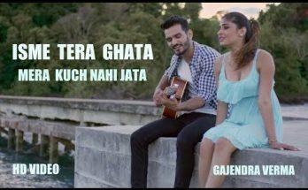 Tera Ghata by Gajendra Verma